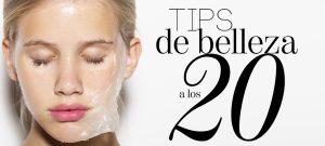 Tips de belleza a los 20