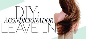DIY: Acondicionador leave-in