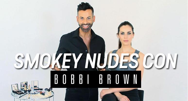 Tutorial Smokey Nudes con Bobbi Brown