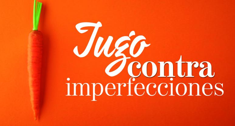 Jugo contra imperfecciones