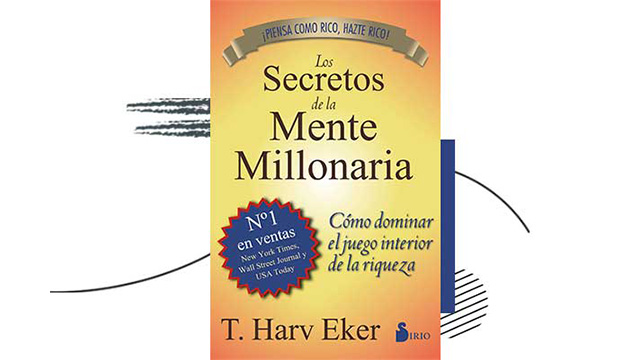 Los secretos de la mente millonaria de T. Harv Eker