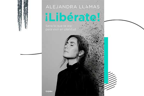 ¡Libérate! de Alejandra Llamas